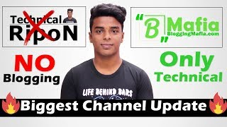 Technical RipoN Channel Update | Blogging Mafia