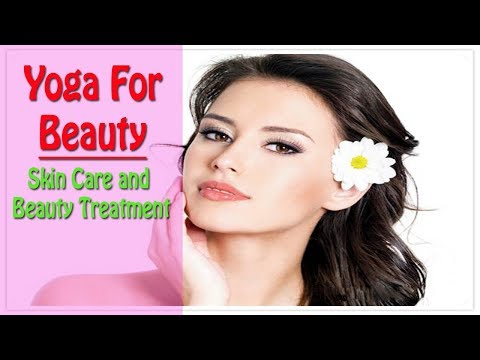 Yoga For Beauty | Skin Care and Beauty Treatment In French