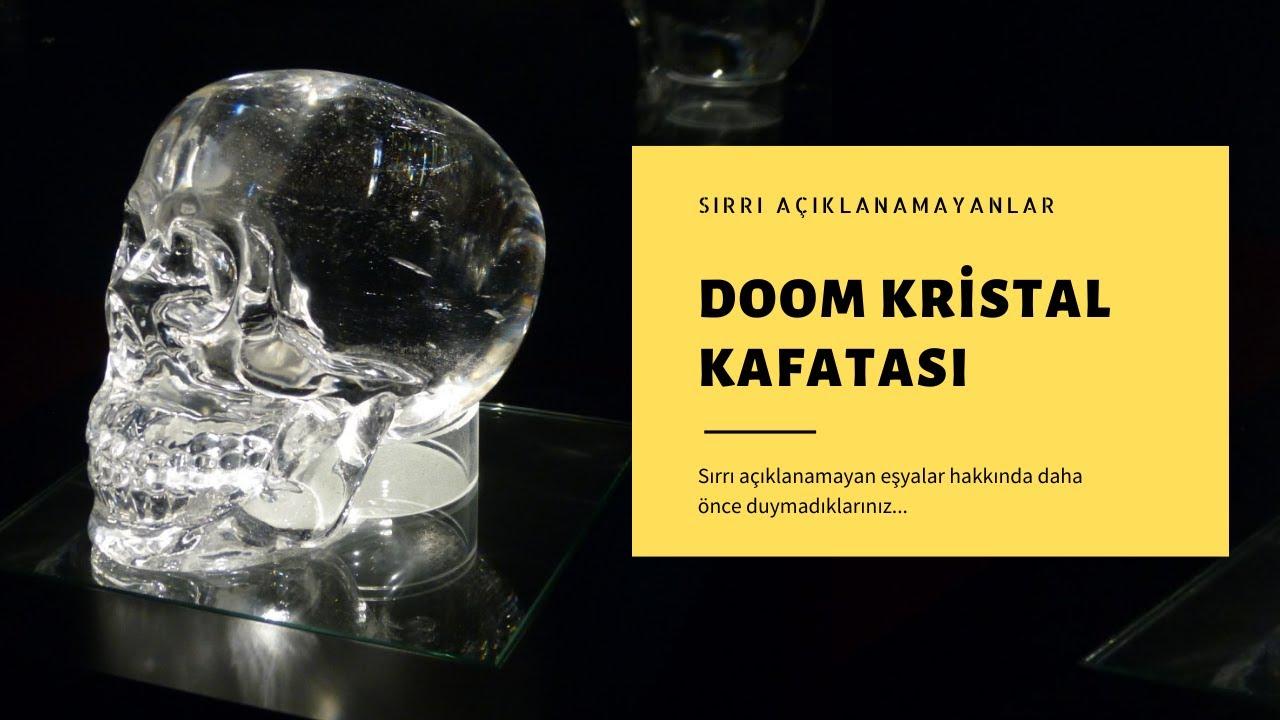 Doom Kristal Kafatası - Gizemleri, Bilinmeyenleri