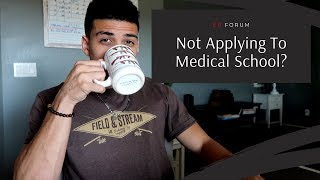 Why I Did Not Apply To Medical School