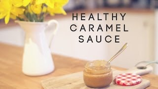 Quick, Easy, Healthy Caramel Sauce! | Back To Basics | Healthyhappylife