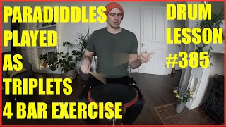 Paradiddles Played As Triplets Exercise - Drum Lesson #385