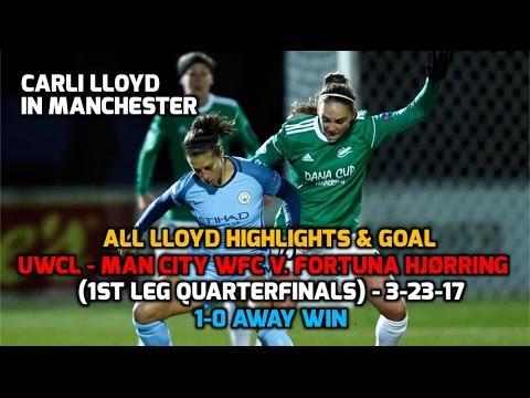 UWCL - ALL Carli Lloyd Highlights (Goal/Plays/Touches, etc.): MCWFC v. Fortuna 1st Leg QFs - 3-23-17