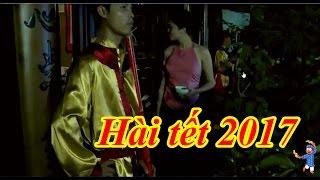Hài Tết 2017 - Phim Hài Tết Tham Quan - Phim Hài Tết Mới Nhất