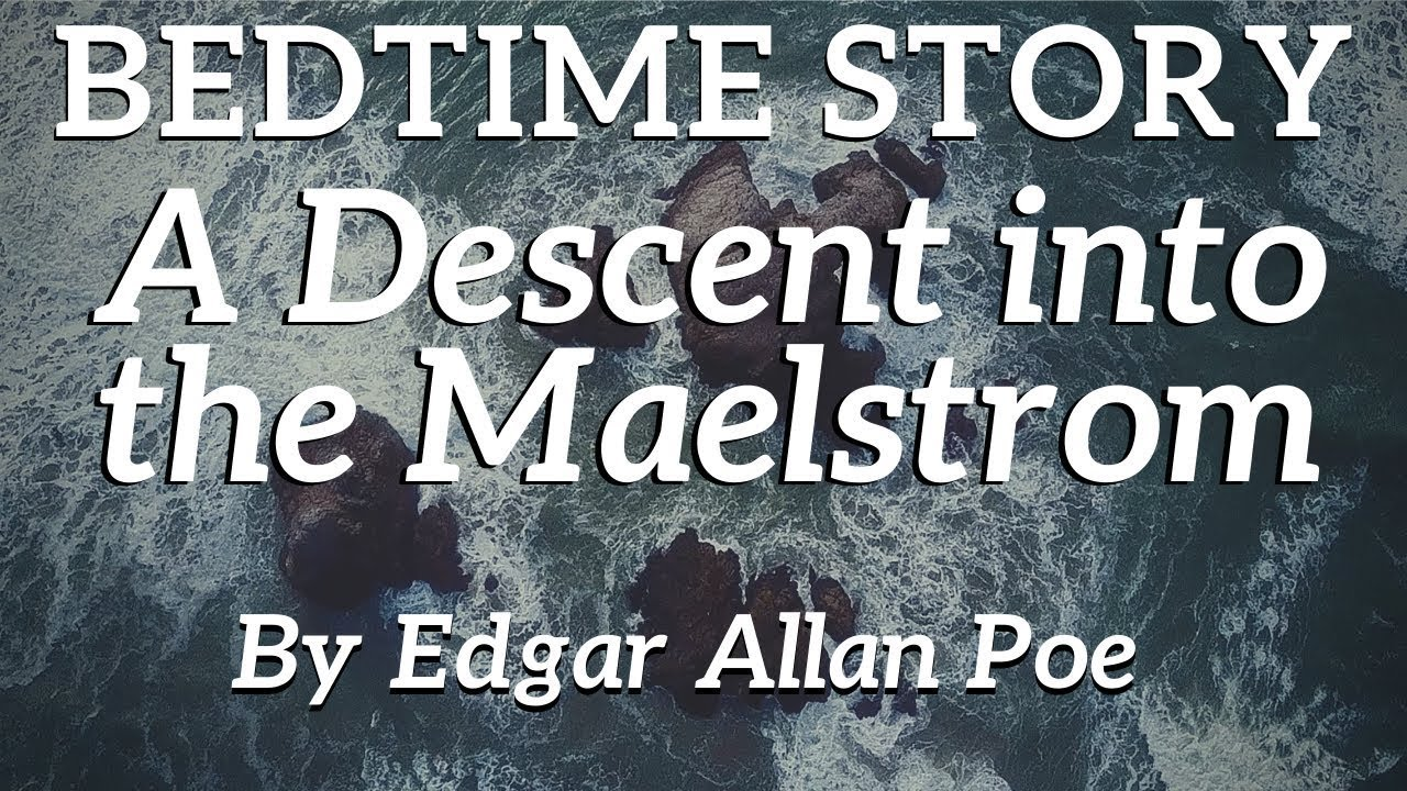 Bedtime Story for Grown Ups | A Descent into The Maelstrom by Edgar Allan Poe | (without music)