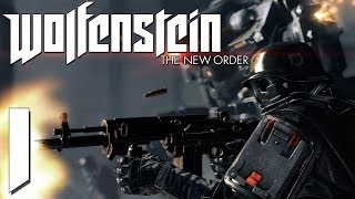 Wolfenstein The New Order Walkthrough Gameplay Part 1 (Wolfenstein PC Gameplay 1080p HD)