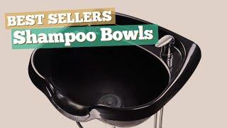 Shampoo Bowls // Best Sellers 2017