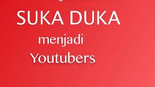 Belajar Bisnis Online - Suka Duka Menjadi Youtubers (Bagian 1)