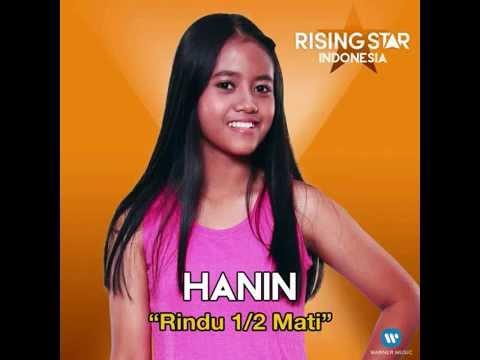 Hanin - Rindu Setengah Mati (Rising Star Indonesia)