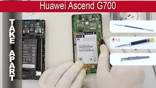 How to disassemble ? Huawei Ascend G700 Take apart Tutorial