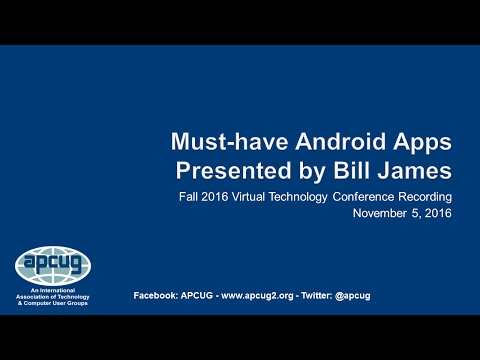 Must-have Android Apps  - Bill James, Computer Club of Oklahoma City - APCUG VTC
