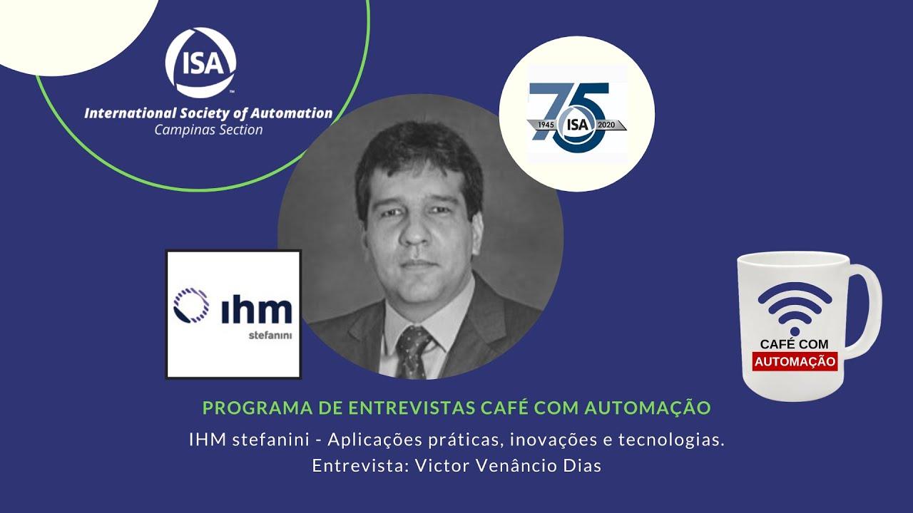 Café Com Automação - Victor Venâncio Dias - IHM Stefanini Group
