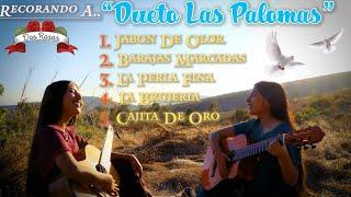 MIX Dueto Dos Rosas Recordando Dueto Las Palomas
