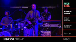 """Rogue Wave Performs """"S(a)tan"""" on AXS Live"""