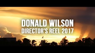 Donald Wilson Director's Reel // @iamDonaldWilson
