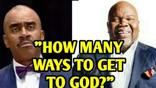 Gino Jennings Speaks on TD Jakes |  HOW MANY WAYS TO GET TO GOD?