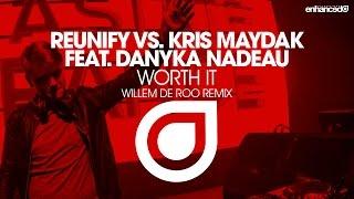 Video Reunify vs. Kris Maydak feat. Danyka Nadeau - Worth It (Willem de Roo Remix) download MP3, 3GP, MP4, WEBM, AVI, FLV April 2018