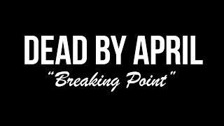 "Dead by April - ""Breaking Point"" (Sub Español/English)"