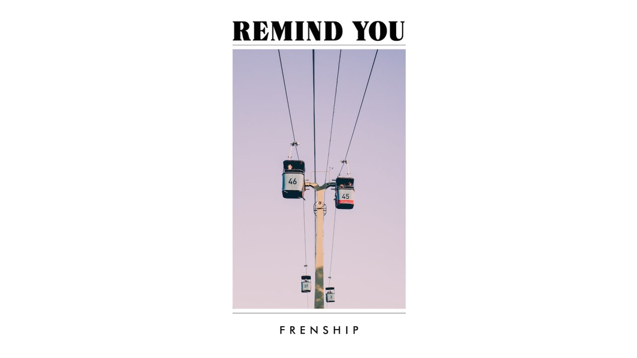 """FRENSHIP """"Remind You"""" ile ilgili görsel sonucu"""