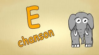Chanson pour enfants- La lettre E - Apprendre l'alphabet en français
