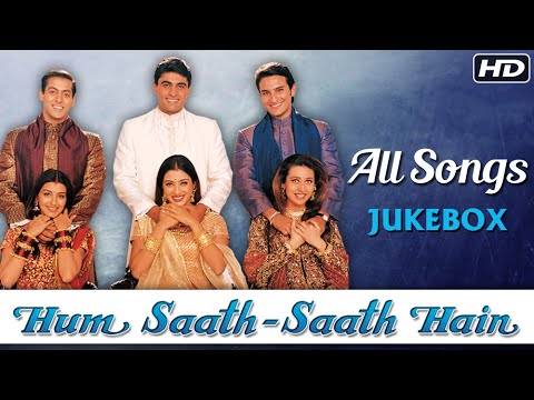 Hum Saath Saath Hain All Songs Jukebox...