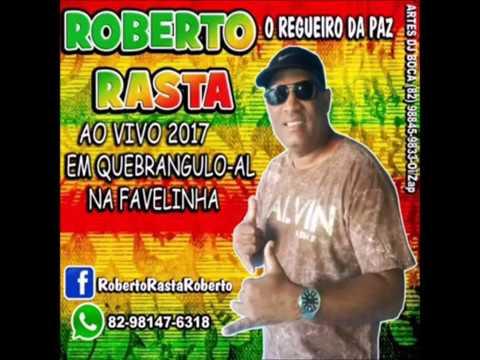 Roberto Rasta 2017 - NOVO Ao Vivo