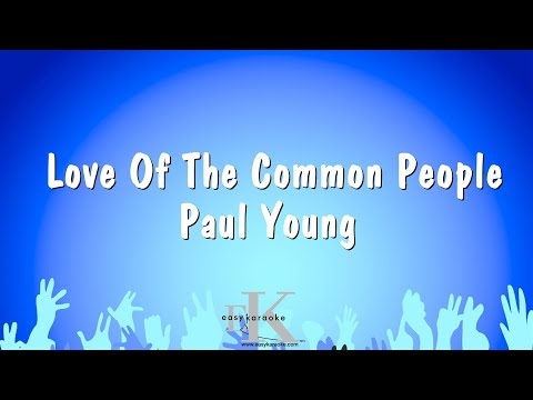 Love Of The Common People - Paul Young (Karaoke Version)