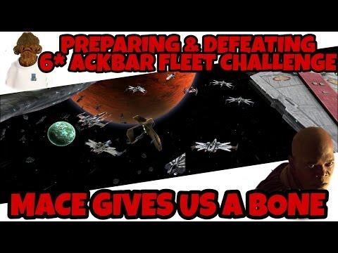 Star Wars Galaxy Of Heroes Preparing & Defeating 6* Ackbar Fleet Challenge, Mace Gives Us A Bone!!