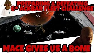 Star Wars Galaxy Of Heroes Preparing & Defeating 6* Ackbar Fleet Challenge, Mace Gives Us A Bone!!