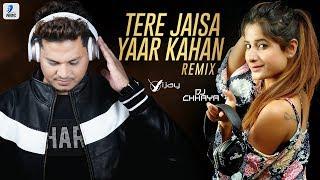 Tere Jaisa Yaar Kahan (Remix) - Deejay Vijay X DJ Chhaya | Meri Zindagi Sawaari Mujhko Gale Lagake