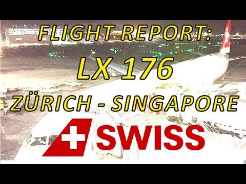 LX176 ✈️ Zürich-Singapore / SWISS ✈️✈️FULL FLIGHT REPORT✈️✈️