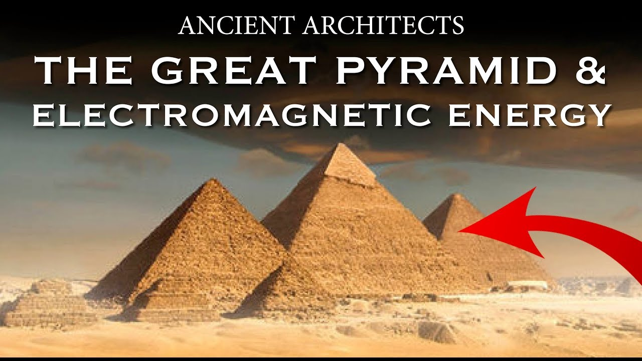 The Great Pyramid of Egypt Can Focus Electromagnetic Energy | Ancient  Architects