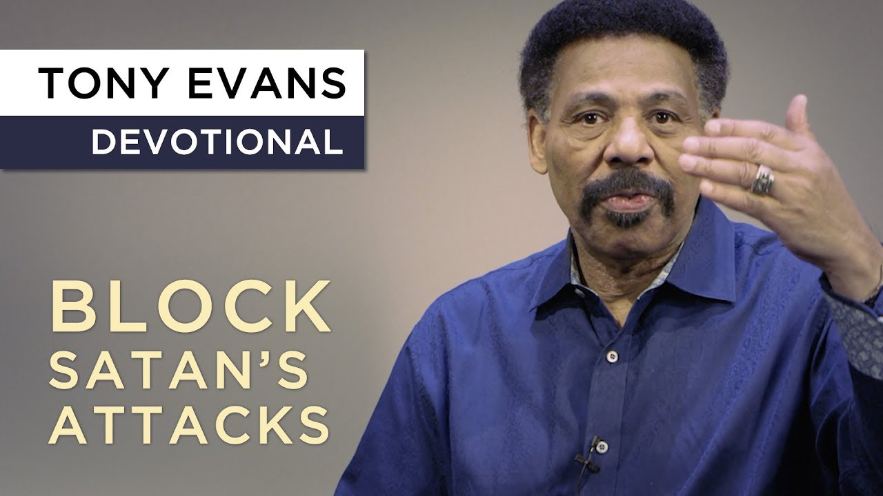 Faith Blocks Satan's Attacks | Devotional by Tony Evans