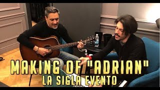 Making of ADRIAN - LA SIGLA EVENTO feat. Mark The Hammer