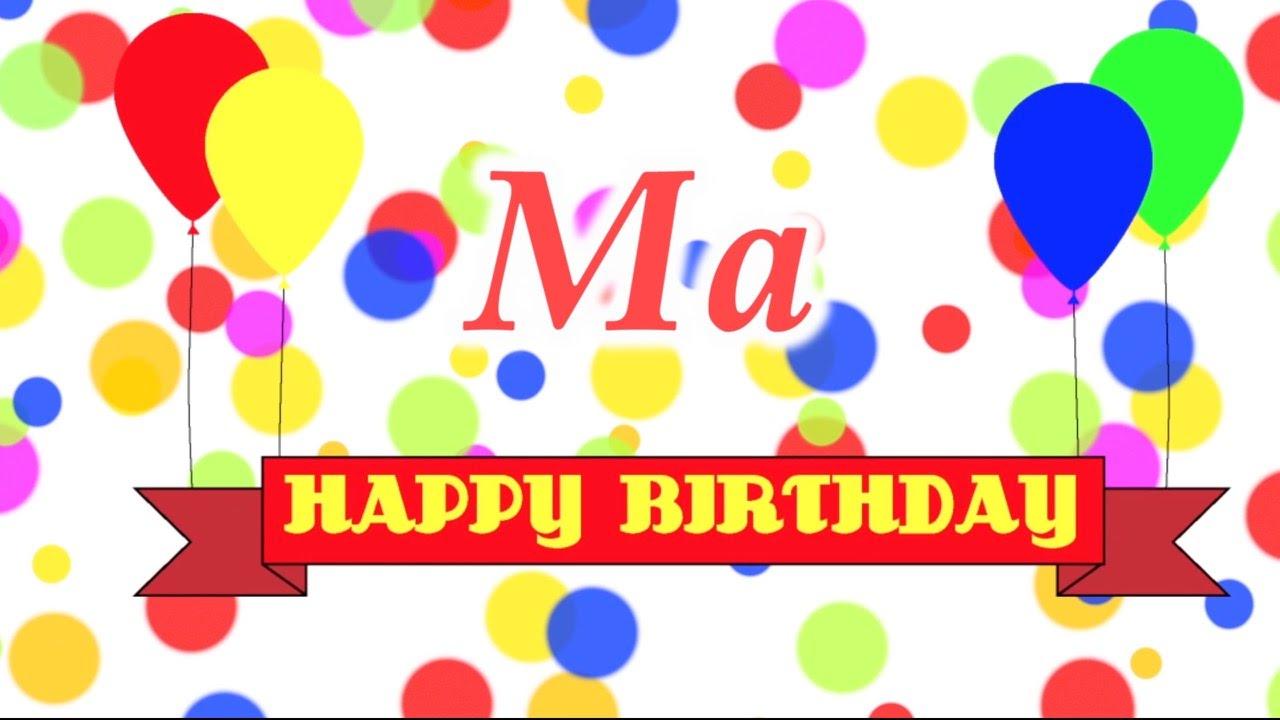 happy birthday ma Happy Birthday Ma Song   YouTube happy birthday ma