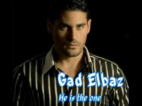 "Gad Elbaz - ""He is the one"""