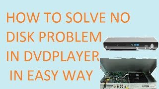 How  to repair  no  disk problem  in  DVD player in  easy  way