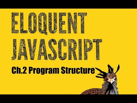Eloquent JavaScript Tutorial Chapter 2: Program Structure