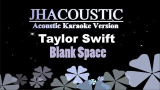 Taylor Swift - Blank Space (Acoustic Karaoke Version)