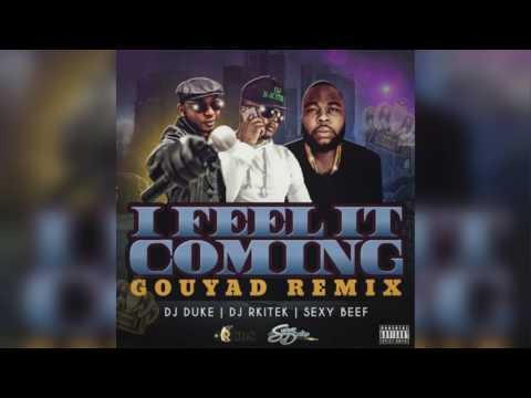 I Feel It Coming {Gouyad Remix} Dj Duke  &Dj Rkitek & SexyBeef
