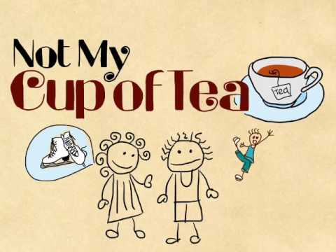 idiom not my cup of tea youtube. Black Bedroom Furniture Sets. Home Design Ideas