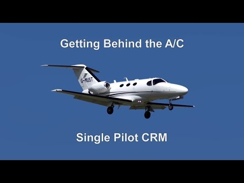 Getting behind the AC: Single pilot CRM