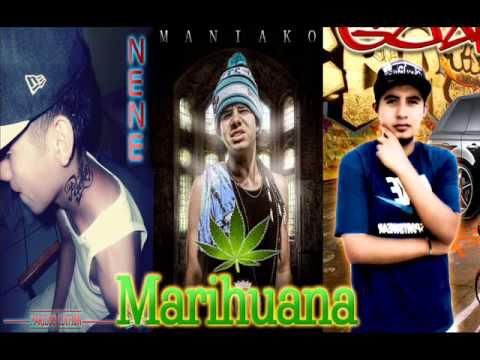 Marihuana - Maniako Feat Nene y Marioso Anaya 2014