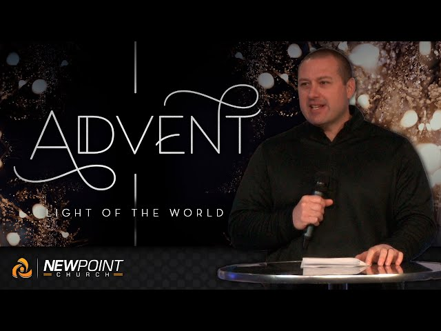 Light of the World | Advent [ New Point Church ]