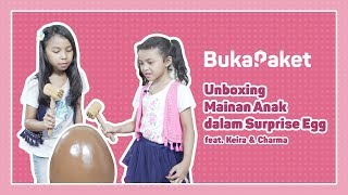 Mainan Anak Kekinian: Giant Surprise Egg feat. Keira Charma | BukaPaket for Kids