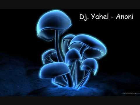 Dj Yahel - Anoni