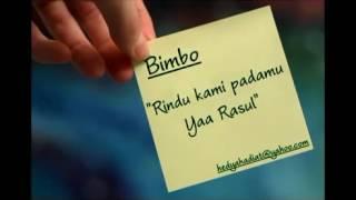 Rindu Kami Padamu Ya Rasul _ Bimbo