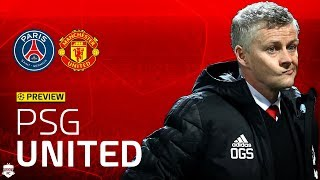 Solskjaer's Biggest Test! PSG vs Manchester United Preview