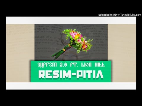 Suprem Ft. Lion Hill - Resim-pitia [Official Audio]