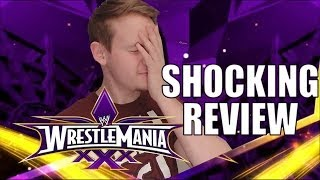 WWE WrestleMania XXX REVIEW - What The Fuck?!